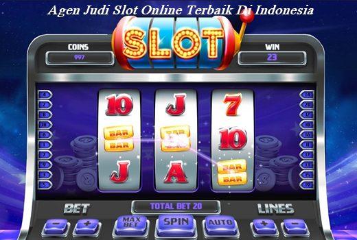 Agen Judi Slot Online Terbaik Di Indonesia