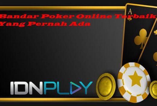 Bandar Poker Online Terbaik Yang Pernah Ada
